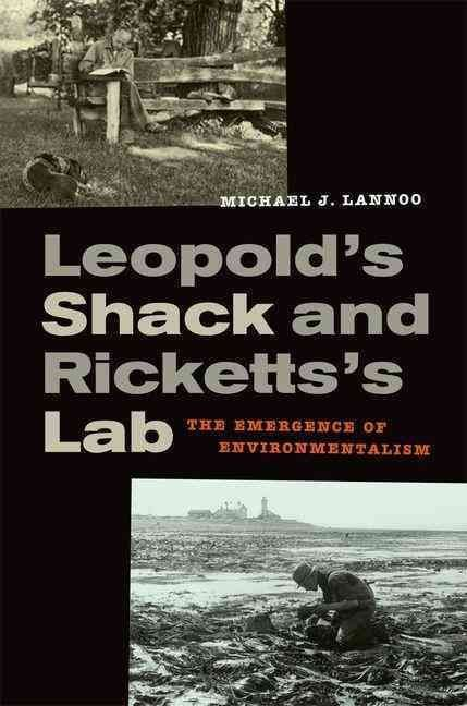 Leopold's Shack and Ricketts's Lab - Michael J. Lannoo