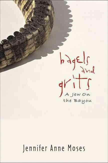 Bagels and Grits - Jennifer Anne Moses