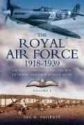 The Royal Air Force 1918 to 1939: 1918 to 1929 v. 1