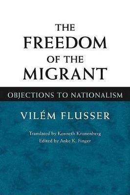 The Freedom of Migrant - Vilem Flusser