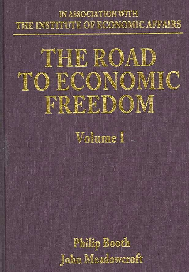 The Road to Economic Freedom - John Meadowcroft