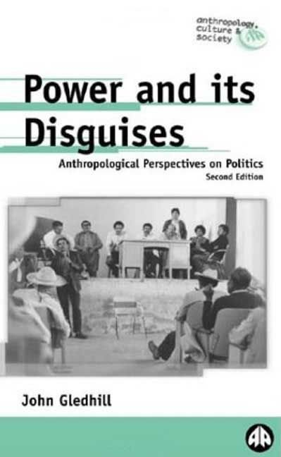 Power and Its Disguises - John Gledhill