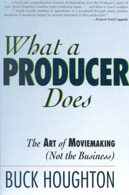 What a Producer Does - Buck Houghton