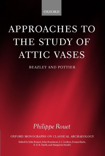 Approaches to the Study of Attic Vases - Philippe Rouet