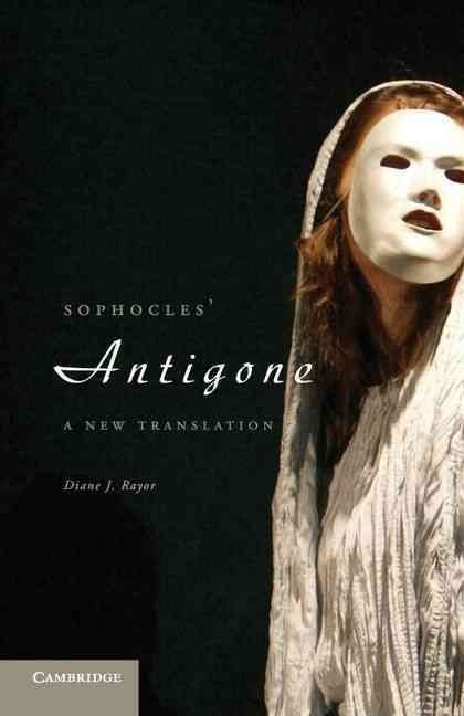 Sophocles' Antigone - Diane J. Rayor