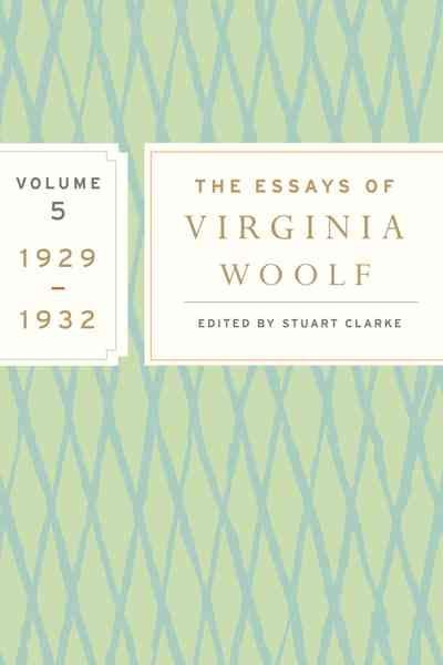 The Essays of Virginia Woolf, Volume 5 - Virginia Woolf
