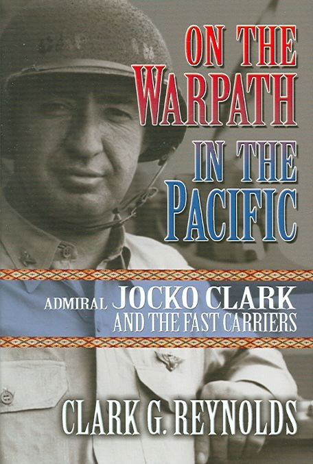 On the Warpath in the Pacific - Clark G. Reynolds
