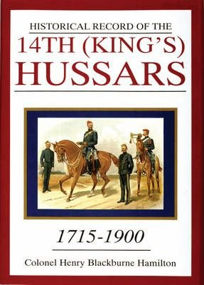 Historical Record of the 14th (King's) Hussars - Henry Blackburne Hamilton