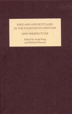 England and Scotland in the Fourteenth Century - Andy King
