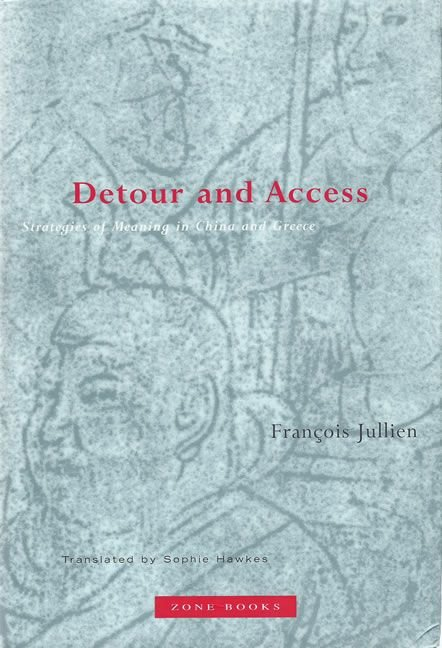 Detour and Access - Francois Jullien