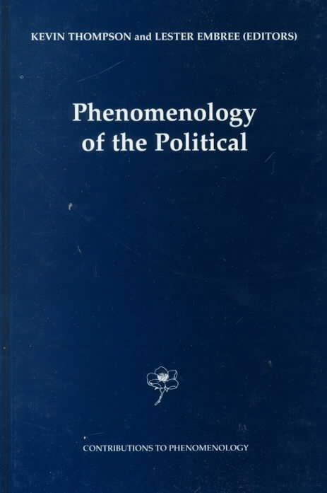 Phenomenology of the Political - Kevin Thompson