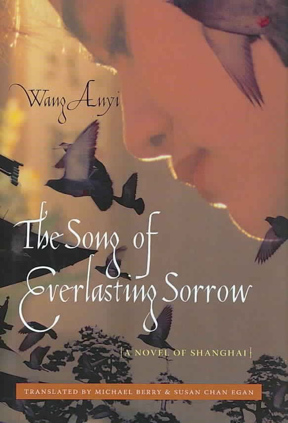 The Song of Everlasting Sorrow - Wang Anyi