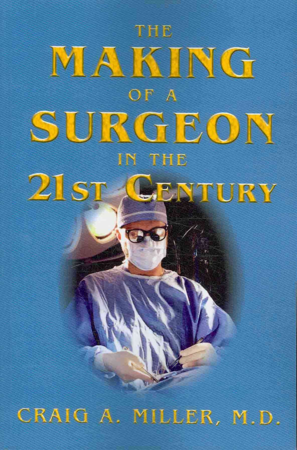 Making of a Surgeon in the 21st Century - Craig Miller