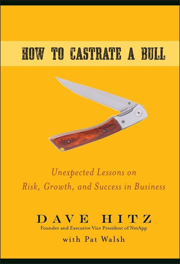How to Castrate a Bull - Dave Hitz