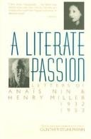 A Literate Passion: Letters of Anais Nin and Henry Miller, 1932-1953 - Anais Nin; Henry Miller; Gunther Stuhlmann