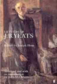 Letters of J.B.Yeats: Letters to His Son W.B. Yeats and Others, 1869-1922 - John Butler Yeats