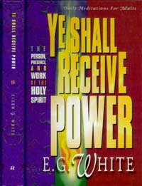 Ye Shall Receive Power: Devotional Readings from the Bible for 1996 - Ellen Gould Harmon White