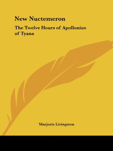 New Nuctemeron: The Twelve Hours of Apollonius of Tyana - Marjorie Livingston