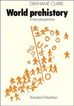 World Prehistory: In New Perspective - Grahame Clark