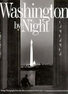 Washington by Night: Vintage Photographs from the 30's - Judith Waldrop Frank; Volkmar Wentzel