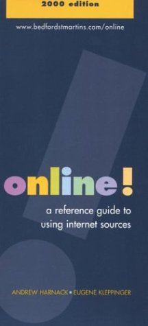Online!: A Reference Guide to Using Internet Sources - 2000 - Andrew Harnack; Eugene Kleppinger