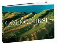 Golf Courses: Fairways of the World - David Cannon; Ernie Els; Sir Michael Bonallack; Steve Smyers