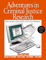 Adventures in Criminal Justice Research: Data Analysis for Windowsr Using SPSS(TM) Versions 11.0, 11.5, or Higher - George W. Dowdall; Kim A. Logio; Earl R. (Robert) Babbie; Frederick (Fred) S. Halley