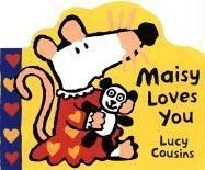 Maisy Loves You - Lucy Cousins