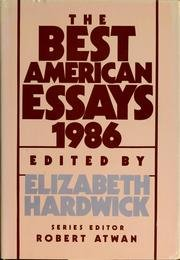 The Best American Essays 1986 - Elizabeth Hardwick