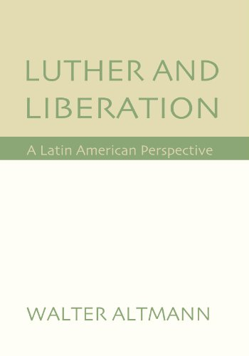 Luther and Liberation: A Latin American Perspective - Walter Altmann