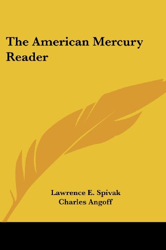 The American Mercury Reader - Lawrence E. Spivak; Charles Angoff