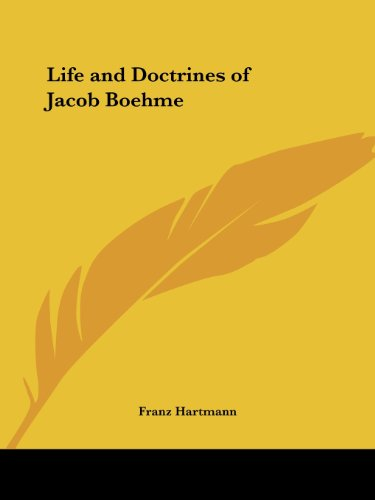 Life and Doctrines of Jacob Boehme - Franz Hartmann
