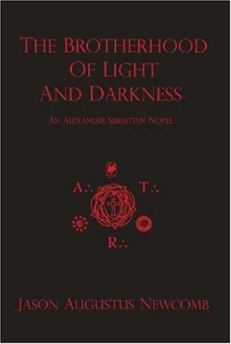 The Brotherhood of Light and Darkness - Jason Augustus Newcomb