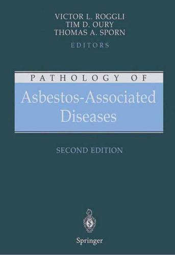 Pathology of Asbestos-Associated Diseases - Victor L. Roggli; Tim D. Oury; Thomas A. Sporn