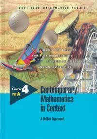 Contemporary Mathematics in Context: A Unified Approach : Course 4 - Arthur F. Coxford; James T. Fey; Christian R. Hirsch; Harold L. Schoen; Eric W. Hart; Brian A. Keller; Ann E.