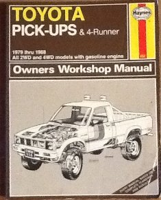 Toyota Pick-up and 4-Runner 1979-88, All 4 x 2 and 4 x 4 Models Owner's Workshop Manual (Haynes owners workshop manual series) - J. H. Haynes; John B. Raffa
