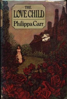 The Love Child - Philippa Carr; Victoria Holt; Jean Plaidy