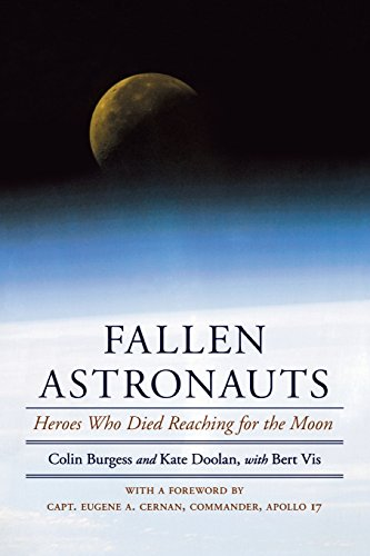 Fallen Astronauts: Heroes Who Died Reaching for the Moon - Colin Burgess; Kate Doolan; Bert Vis