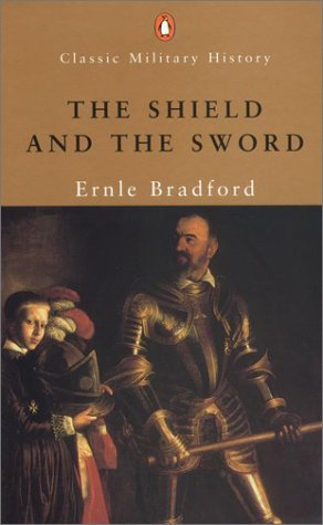 The Shield and the Sword (Classic Military History) - Ernle Bradford