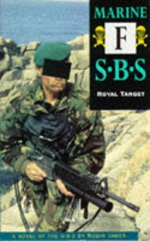 Marine F: Royal Target: SBS (Special Boat Service) - Robin James