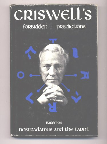 Criswell's forbidden predictions;: Based on Nostradamus and the Tarot, - Jeron Criswell