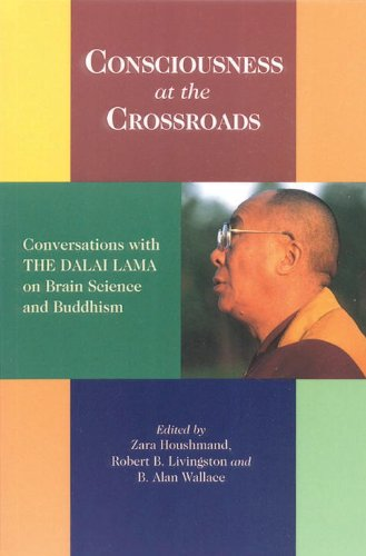 Consciousness At The Crossroads: Conversations With The Dalai Lama On Brain Science And Buddhism - Zara Houshmand; B. Alan Wallace; Robert B. Livingston