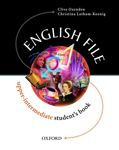 English File: Student's Book Upper-intermediate level - Clive Oxenden; Christina Latham-Koenig; Paul Seligson