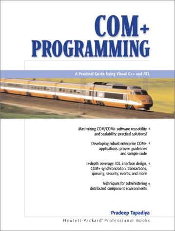 COM+ Programming: A Practical Guide Using Visual C++ and ATL - Pradeep Tapadiya
