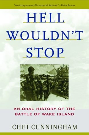 Hell Wouldn't Stop: An Oral History of the Battle of Wake Island - Chet Cunningham