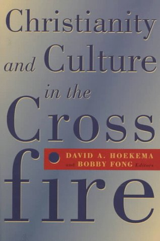 Christianity and Culture in the Crossfire - David A. Hoekema; Bobby Fong