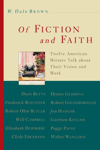 Of Fiction and Faith: Twelve American Writers Talk About Their Vision - Mr. W. Dale Brown