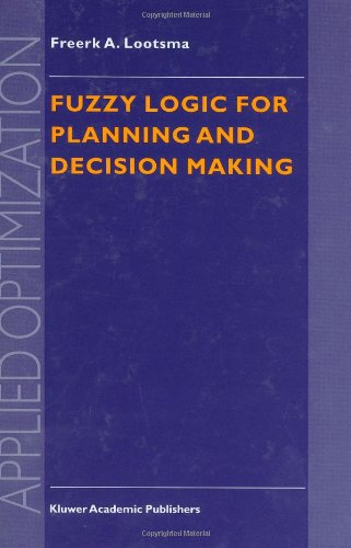 Fuzzy Logic for Planning and Decision Making (Applied Optimization) - Freerk A. Lootsma