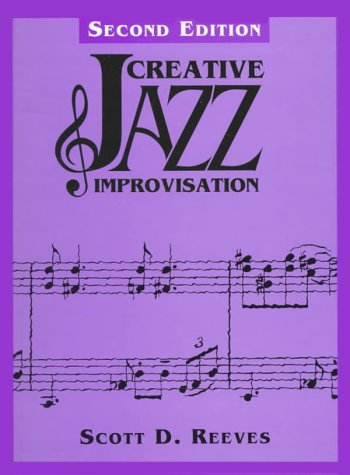 Creative Jazz Improvisation - Scott D. Reeves