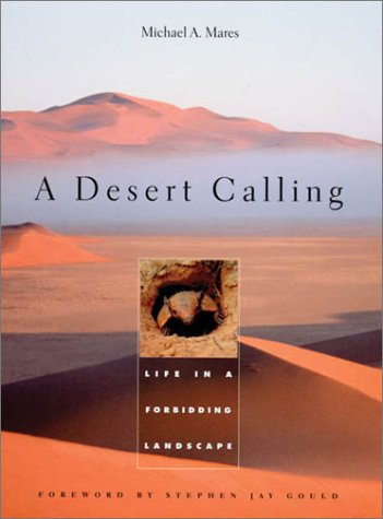 A Desert Calling: Life in a Forbidding Landscape - Michael A. Mares